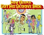 How Obama Got His Groove Back