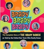 Brady, Brady, Brady: The Complete Story of The Brady Bunch