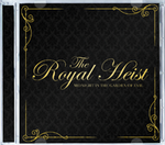 The Royal Heist CD Release Show