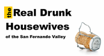 The Real Drunk Housewives of the San Fernando Valley