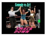 Comedy vs. Art Smackdown