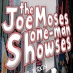 Whimsic Alley Presents The Joe Moses One-Man Showses