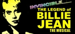Invincible: The Legend of Billie Jean - The Musical