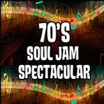 70's Soul Jam Spectacular