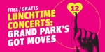Lunchtime Concerts: Grand Park's Got Moves