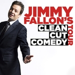 Jimmy Fallon's Clean Cut Comedy Tour