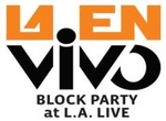 LA en Vivo Block Party