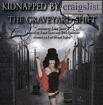Kidnapped by Craigslist:  The Graveyard Shift