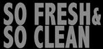 So Fresh & So Clean