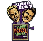 Kevin and Bean's April Foolishness