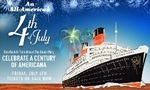 All-American 4th of July Aboard the Queen Mary