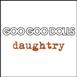 Goo Goo Dolls / Daughtry