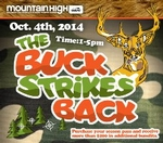Mountain High's The Buck Strikes Back