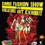 Zombie Fashion Show & Creature Art Exhibit