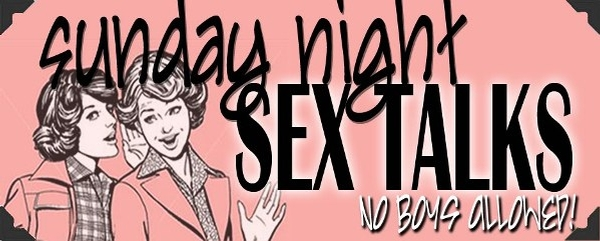 Sunday Night Sex Talks