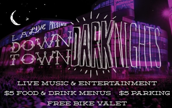 Dark Nights @ LA LIVE