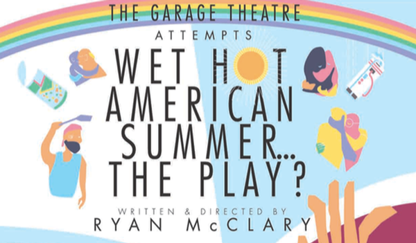 Wet Hot American Summer...The Play?