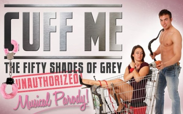 Cuff Me: The Fifty Shades Of Grey Unauthorized Musical Parody