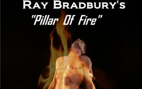 Ray Bradbury's Pillar Of Fire