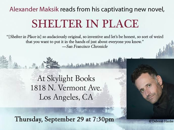 Exclusive Reading of Alexander Maksik's Newest Novel, Shelter in Place on Sept. 29th!