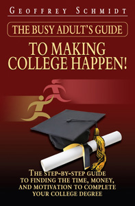<i>The Busy Adult's Guide to Making College Happen!</i>