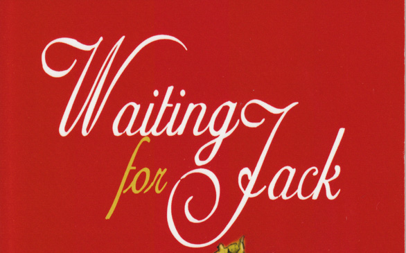 <i>Waiting for Jack–Confessions of a Self-Help Junkie: How to Stop Waiting and Start Living Your</i>