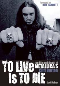 <i>To Live Is to Die: The Life and Death of Metallica's Cliff Burton</i>