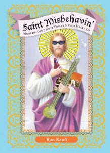 <i>Saint Misbehavin': Modern-Day Saints You've Never Heard Of</i>