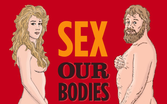 <i>Sex: Our Bodies, Our Junk </i>
