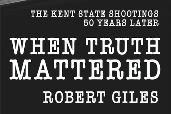 'When Truth Mattered': The editor whose paper covered the Kent State shootings looks back 50 years