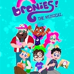 Bronies: The Musical