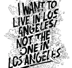 I Want to Live in Los Angeles / Not the One in Los Angeles
