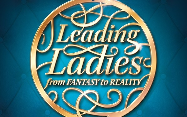 Leading Ladies: From Fantasy to Reality