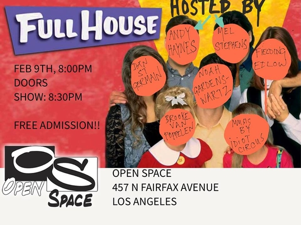 FULL HOUSE at OPEN SPACE 2/9