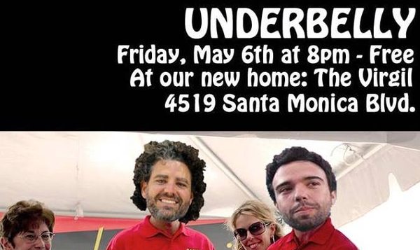 UNDERBELLY! 5/6 at The Virgil!