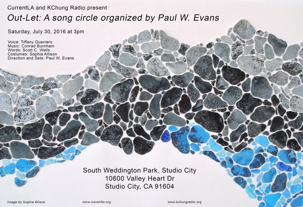 CurrentLA and KChung Radio present  Out-Let: A song circle organized by Paul W. Evans