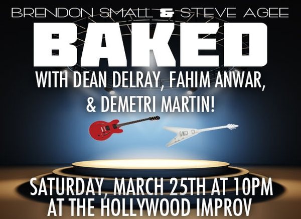 BAKED with Steve Agee, Brendon Small, Demetri Martin, & more!