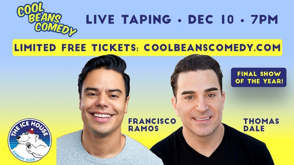 Free LIVE Taping – Francisco Ramos, Thomas Dale – Cool Beans Comedy!
