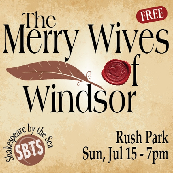 The Merry Wives of Windsor - Shakespeare by the Sea at Rush Park