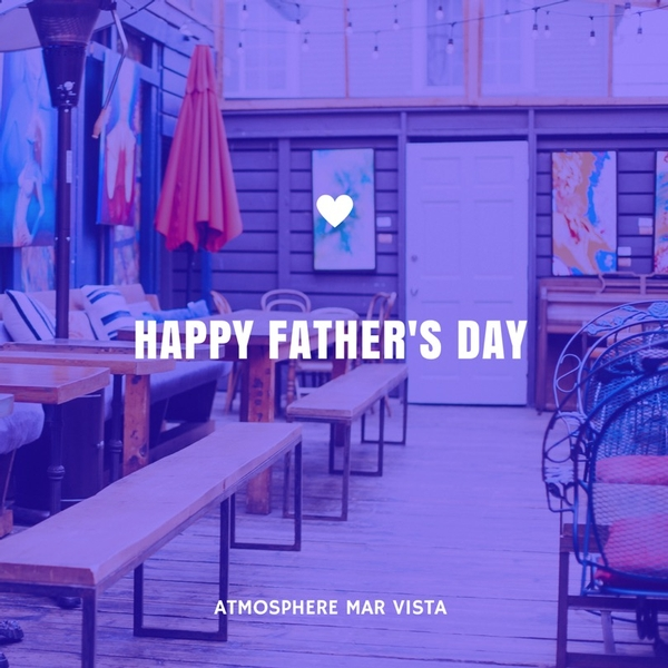 Father's Day at Atmosphere Mar Vista