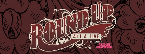 Round Up at L.A. LIVE Presented by Absolut Grapefruit