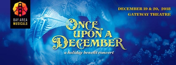 Bay Area Musicals presents ONCE UPON A DECEMBER  A Benefit Fundraiser for Bay Area Musicals