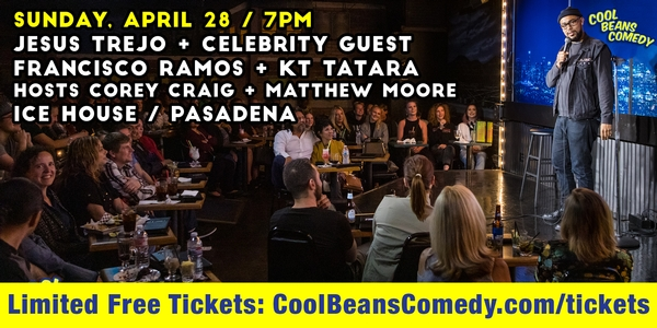 Free – Jesus Trejo + Celebrity Guest - Cool Beans Comedy!