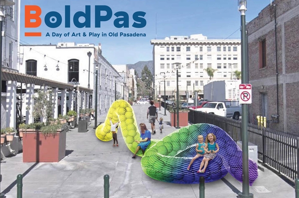 BoldPas: A Day of Art & Play in Old Pasadena