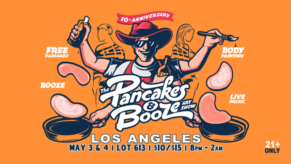 The Los Angeles Pancakes & Booze Art Show