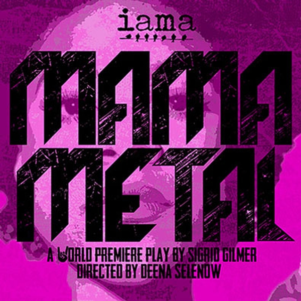 Mamma Metal at IAMA Theatre Company