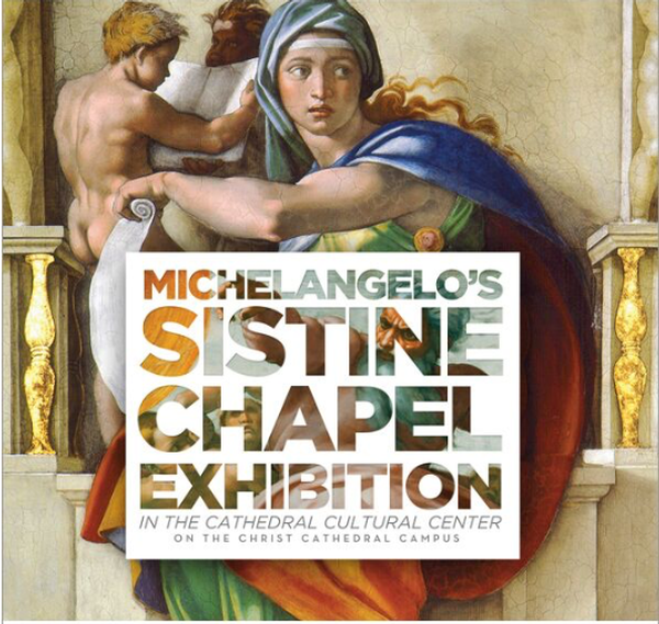 MICHELANGELO'S SISTINE CHAPEL: THE EXHIBITION Orange County