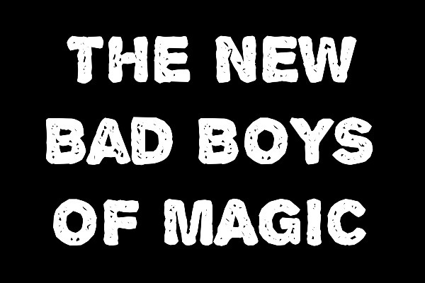 DIRTY TRICKS w/ The New Bad Boys of Magic