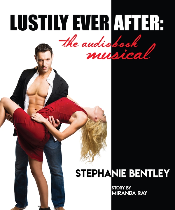 Lustily Ever After: The Audiobook Musical – Live, Onstage!