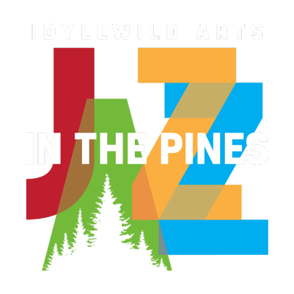 "Idyllwild Arts Reimagined Virtual ""Jazz In The Pines"" Concert Series July 5 - 17, 2020"